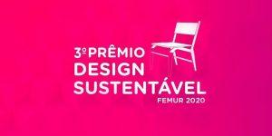 Prêmio Design Sustentável incentiva boas práticas na indústria