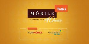 Móbile TALKS em 2ª. fase retorna na próxima quinta-feira
