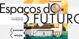 Guararapes estreia série Espaços do Futuro com WGSN
